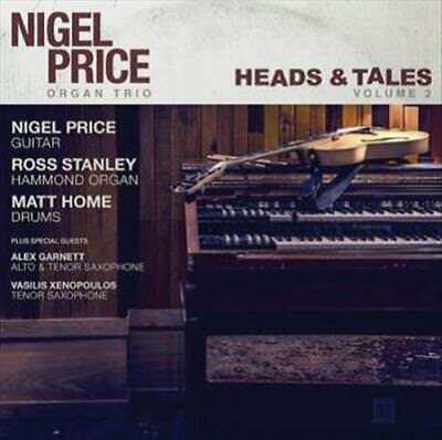 Nigel Price Organ Trio - Heads & Tales, Vol. 2 New Cd