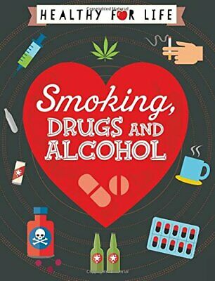 Smoking, drugs and alcohol (Healthy for Life) by Claybourne, Anna Book The Cheap