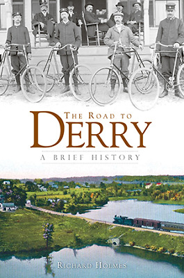 The Road to Derry: A Brief History [Brief History] [NH] [The History Press]