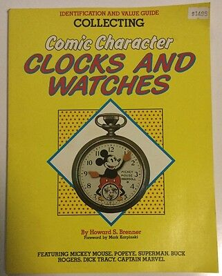 Comic Character Clocks And Watches Indentification And Value Guide Softcover