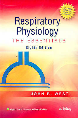 Respiratory Physiology: The Essentials by John B. West (Paperback, 2008)