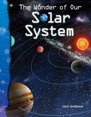 The Wonder Of Our Solar System - Greathuse, Lisa E. - New Paperback Book