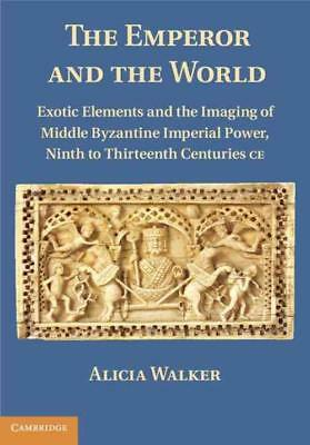 The Emperor And The World - Walker, Alicia - New Hardcover Book