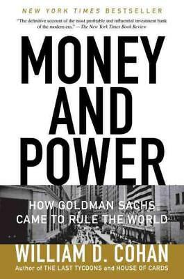 Money And Power - Cohan, William D. - New Paperback Book