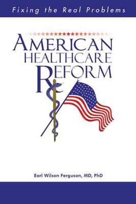 American Healthcare Reform - Ferguson Md Phd, Earl Wilson - New Paperback Book