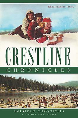 Crestline Chronicles [American Chronicles] [CA] [The History Press]