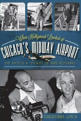 When Hollywood Landed at Chicago's Midway Airport: The Photos & Stories of Mi...
