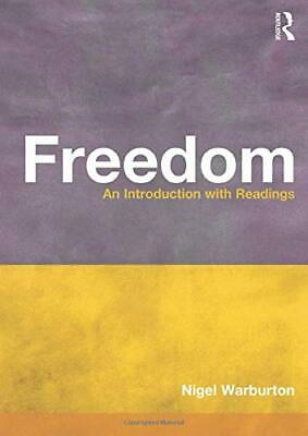 Freedom: An Introduction with Readings (Philoso... by Warburton, Nigel Paperback
