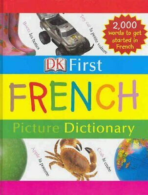 First French Picture Dictionary (DK First French) by unknown Hardback Book The