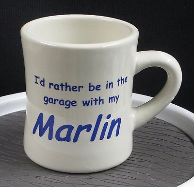 Marlin - - - I'd rather be in the garage with my Marlin - - AMC - - Rambler