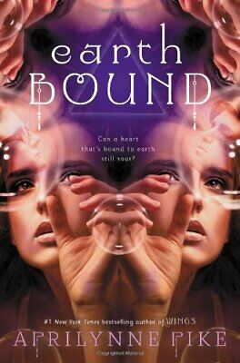 Earthbound (Earthbound Novels) by Pike, Aprilynne Book The Cheap Fast Free Post