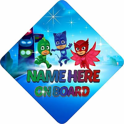 PJ Masks Personalised Baby/Child on board car safety sign ~ NEW