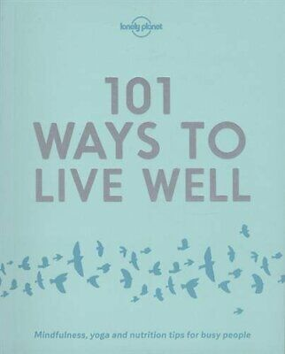 101 Ways to Live Well (Lonely Planet) by Joy, Victoria Book The Cheap Fast Free