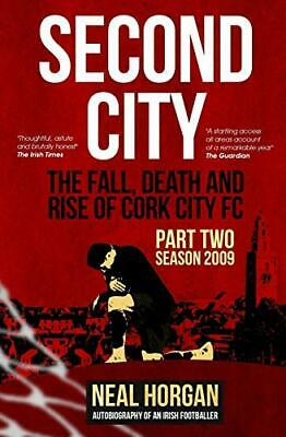 Second City: The Fall, Death and Rise of CCFC, Part Two - S... by Horgan, Neal L