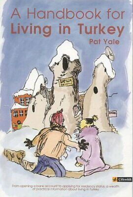 Handbook for Living in Turkey by Yale, Pat Paperback Book The Cheap Fast Free