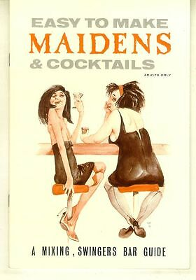 Easy to Make Maidens & Cocktails: A Mixing, Swingers Bar Guide (1965)