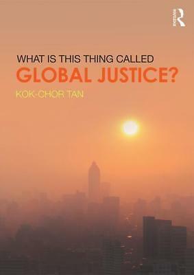 What is this thing called Global Justice? Kok-Chor Tan