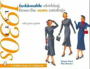 Fashionable Clothing from the Sears Catalogs: Late 1930s vintage fashions book