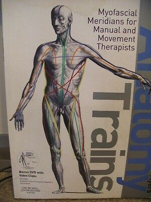 Anatomy Trains - Myofascial Merdians for Manual and Movement Therapists