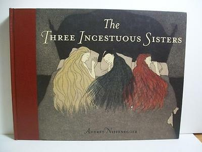 THE THREE INCESTUOUS SISTERS by Audrey Niffenegger 2005 1st Edition HARDBACK VGC
