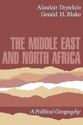 The Middle East and North Africa: A Political Geography by Alasdair Drydale (Eng