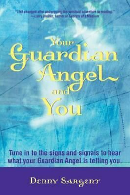 Your Guardian Angel and You by Denny Sargent