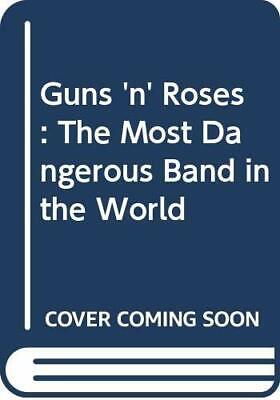 Guns N' Roses: The Most Dangerous Band In The World by Wall, Mick Paperback The