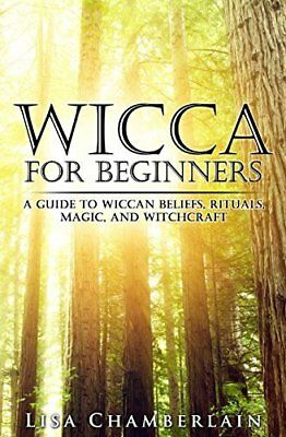 Wicca for Beginners: A Guide to Wiccan Be by Lisa Chamberlain New Paperback Book
