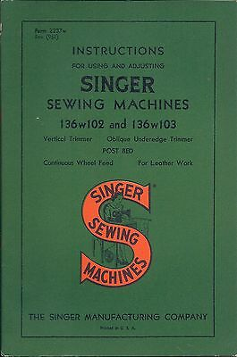Singer Model Class 136w102 and 136w103 Sewing Machine Instruction Manual 136