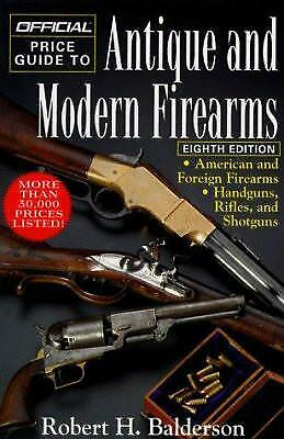 The Official Price Guide to Antique and Modern Firearms by Robert H. Balderson