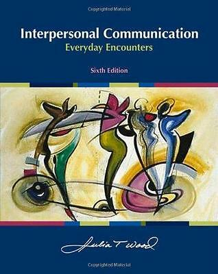 interpersonal communication everyday encounters by julia Interpersonal communication: everyday encounters - kindle edition by julia t wood download it once and read it on your kindle device, pc, phones or tablets.