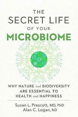 The Secret Life of Your Microbiome: Why Nature and Biodiversity are Essential to