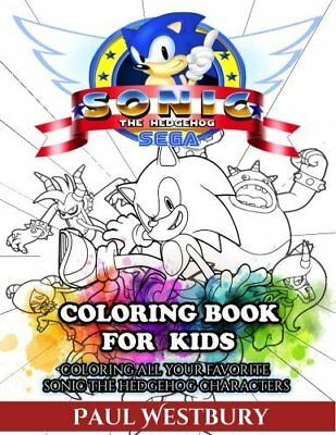 Sonic The Hedgehog Coloring Book for Kids: C by Paul Westbury New Paperback Book