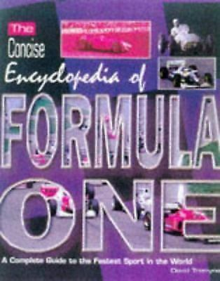 The Concise Encyclopedia of Formula One: A Complete Guide to the Fastest...