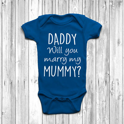 Daddy Will You Marry My Mummy? Baby Grow Body Suit Vest 0-18 Months Proposal