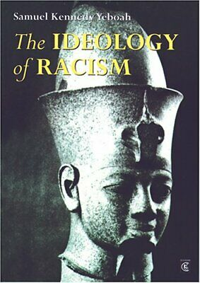 The Ideology of Racism by Samuel Kennedy Yeboah Paperback Book The Cheap Fast
