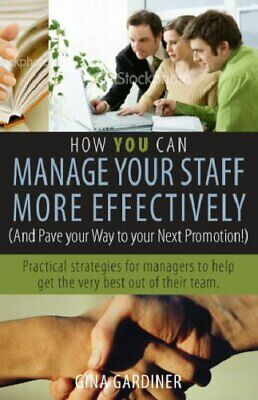 How You Can Manage Your Staff More Effectively (a... by Gardiner, Gina Paperback