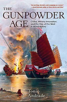 The Gunpowder Age: China, Military Innovation, and the Rise of the West in World