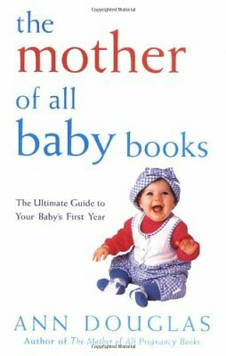 The Mother of All Baby Books: The Ultimate Guide to... by Douglas, Ann Paperback