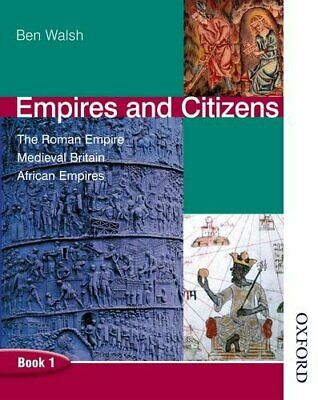 Empires and Citizens Pupil Book 1: Pupil's Book Bk.1 by Walsh, Ben Paperback The