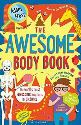 The Awesome Body Book by Frost, Adam Book The Cheap Fast Free Post