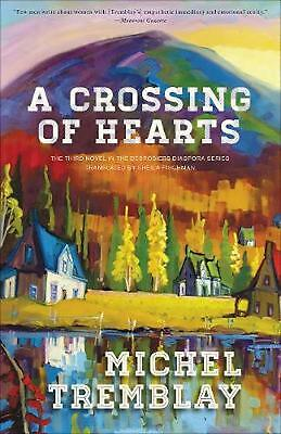 A Crossing of Hearts by Michel Tremblay Paperback Book Free Shipping!