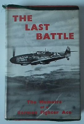The Last Battle By Peter Henn (William Kimber & Co. Limited, 1954)