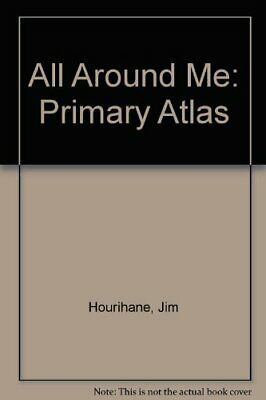 All Around Me: Primary Atlas by Hourihane, Jim Paperback Book The Cheap Fast