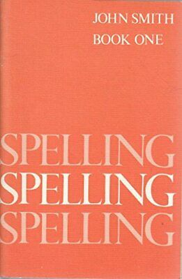 Spelling Book 1 by Smith, John Paperback Book The Cheap Fast Free Post