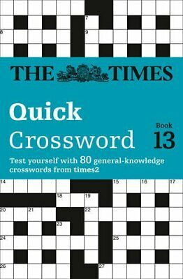The Times Quick Crossword Book 13: 80 General Know... by John Grimshaw Paperback