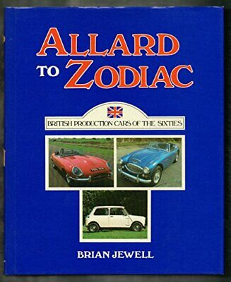 Allard to Zodiac: British Production Cars of the Si... by Jewell, Brian Hardback