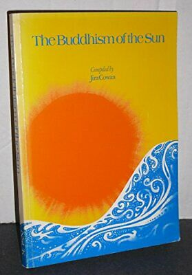 Buddhism of the Sun: Series of Introductory Articles to Nichiren Sh... Paperback