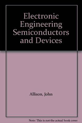 Electronic Engineering Materials and Devices by Allison, John Paperback Book The