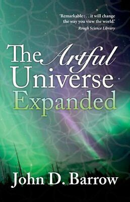 The Artful Universe Expanded by Barrow, John Paperback Book The Cheap Fast Free